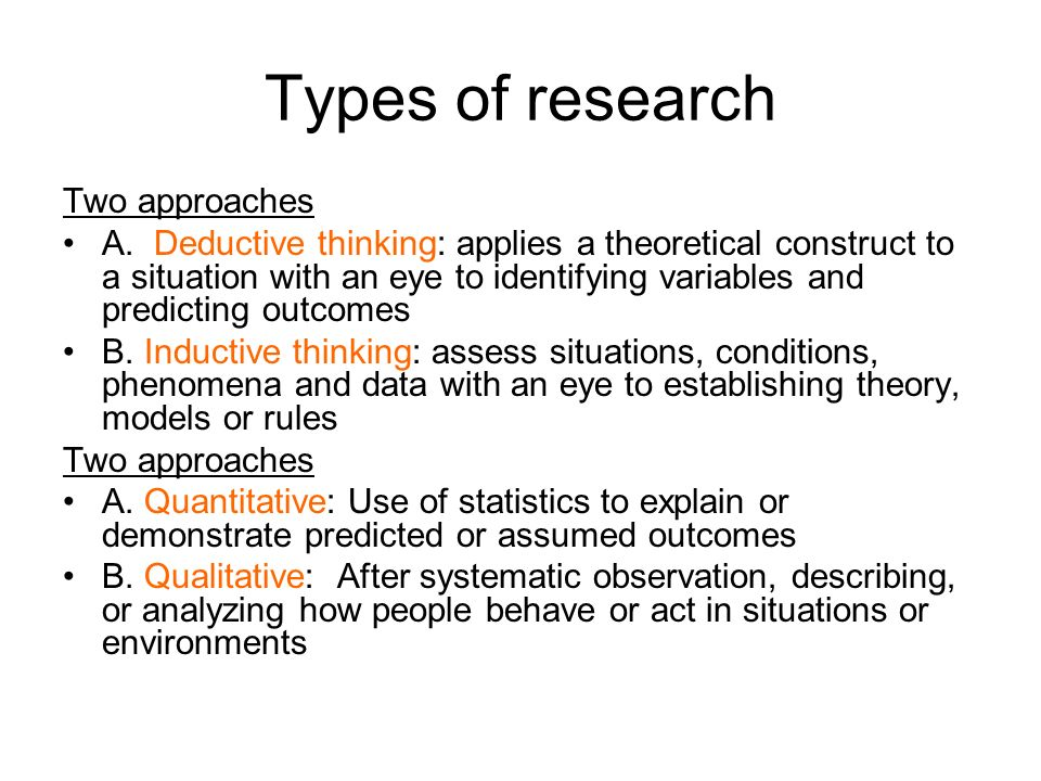 Types of research Two approaches A.