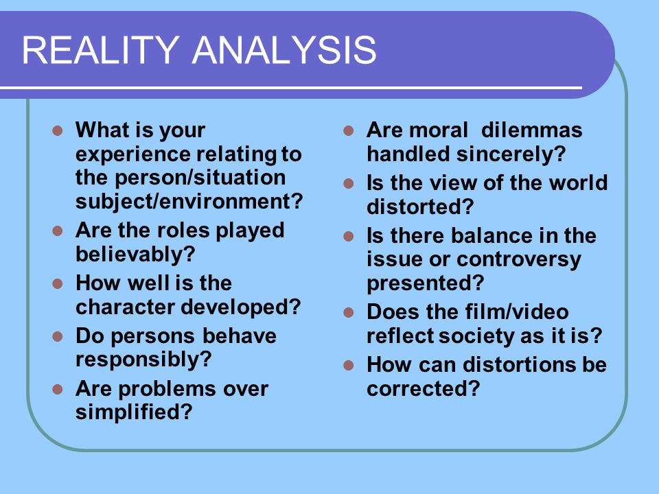 REALITY ANALYSIS What is your experience relating to the person/situation subject/environment.