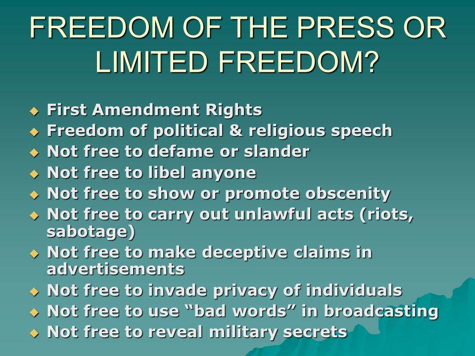 FREEDOM OF THE PRESS OR LIMITED FREEDOM.
