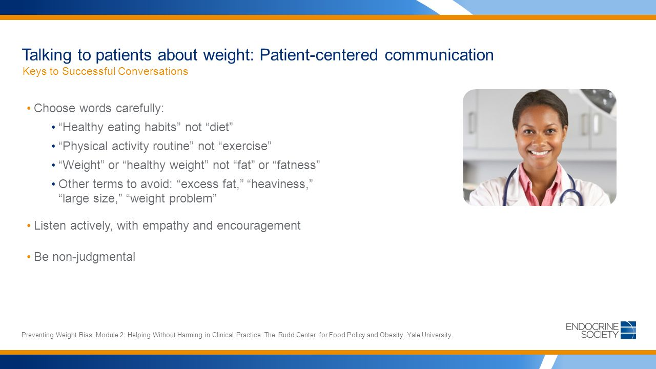 Talking to patients about weight: Patient-centered communication Keys to Successful Conversations Preventing Weight Bias.