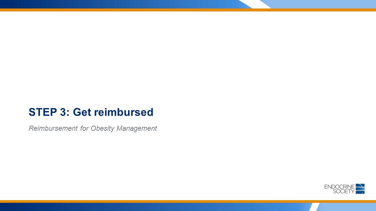 STEP 3: Get reimbursed Reimbursement for Obesity Management
