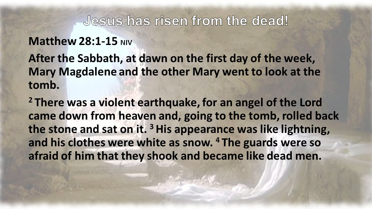 Jesus has risen from the dead matthew 281 15 niv after the matthew 281 15 niv after the sabbath at dawn on the first kristyandbryce Image collections
