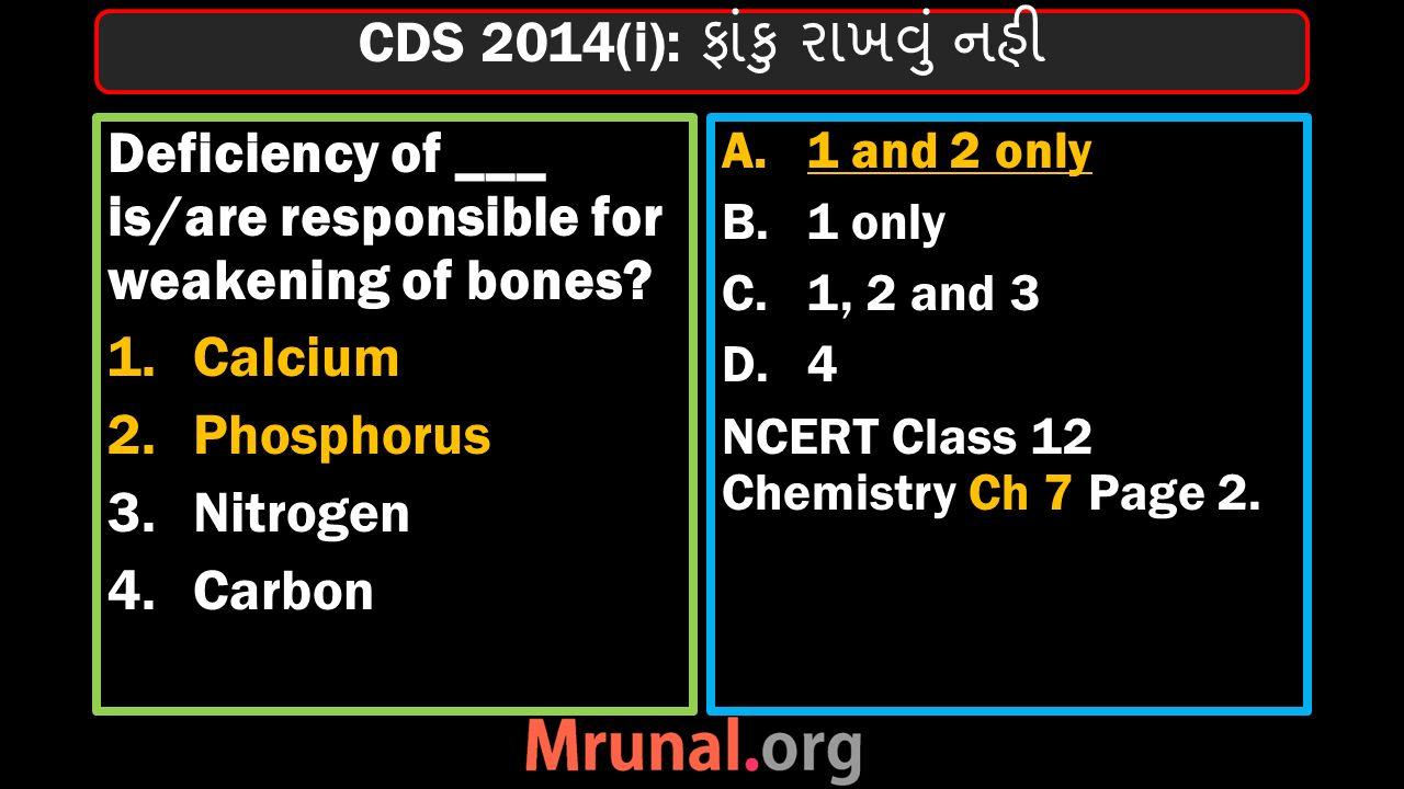 Deficiency of ___ is/are responsible for weakening of bones.