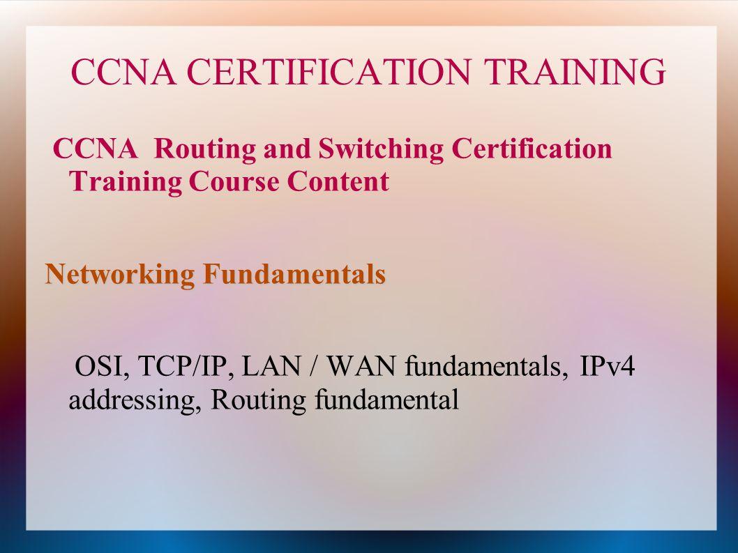 Ccna certification training specto ccna certification training 4 ccna certification training ccna routing and switching certification training course content networking fundamentals osi tcpip lan wan fundamentals xflitez Gallery