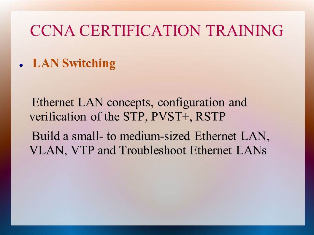 Ccna certification training specto ccna certification training 6 ccna certification training lan switching ethernet lan concepts configuration and verification of the stp pvst rstp build a small to medium sized xflitez Gallery