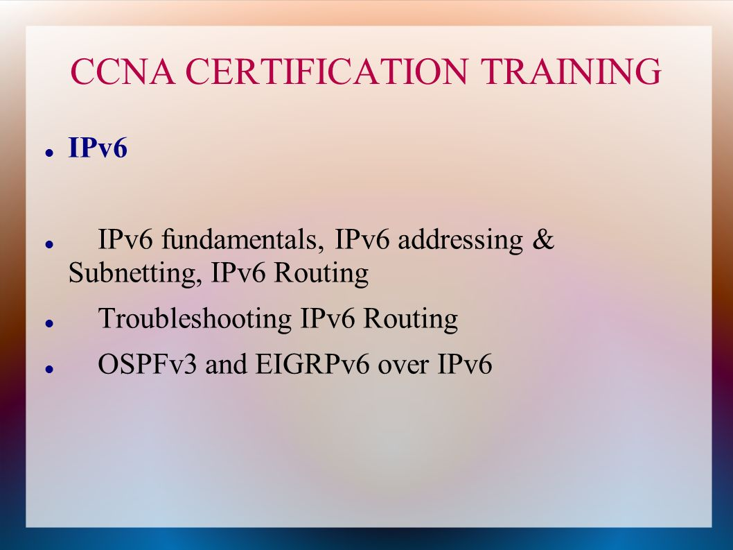 Ccna certification training specto ccna certification training 7 ccna certification training ipv6 ipv6 fundamentals ipv6 addressing subnetting ipv6 routing troubleshooting ipv6 routing ospfv3 and eigrpv6 over ipv6 xflitez Gallery