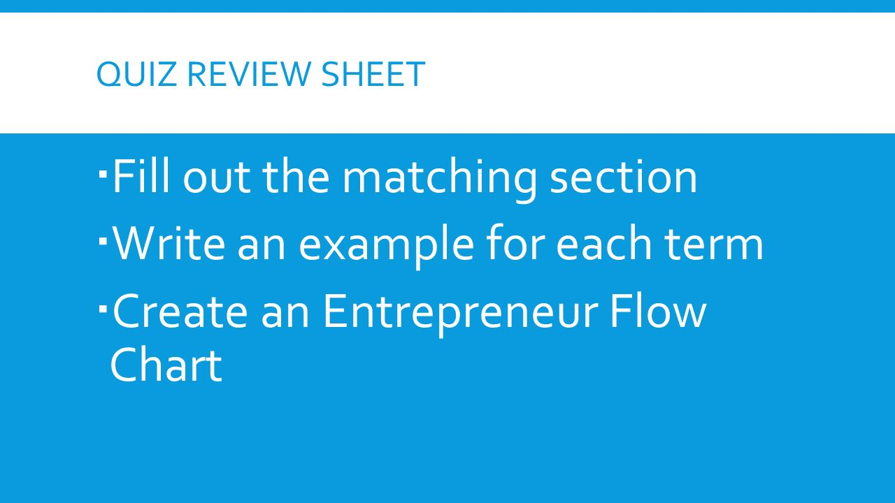 entrepreneur opportunity warm up what are goods write 31 quiz review sheet 61600 fill out the matching section 61600 write an example for each term 61600 create an entrepreneur flow chart