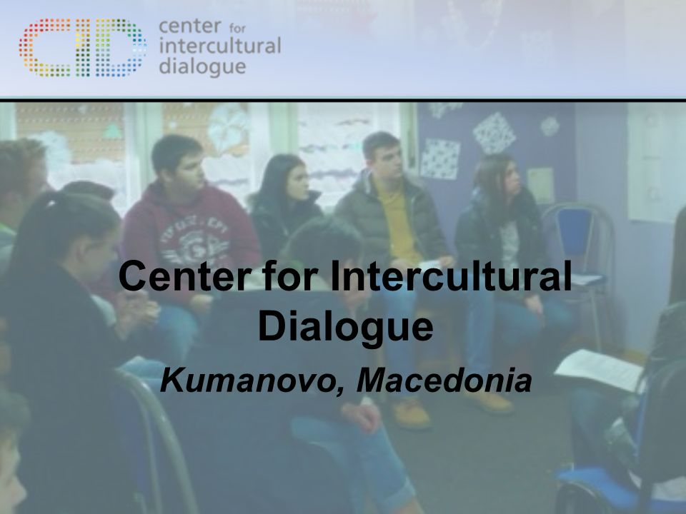 Center for Intercultural Dialogue Kumanovo, Macedonia