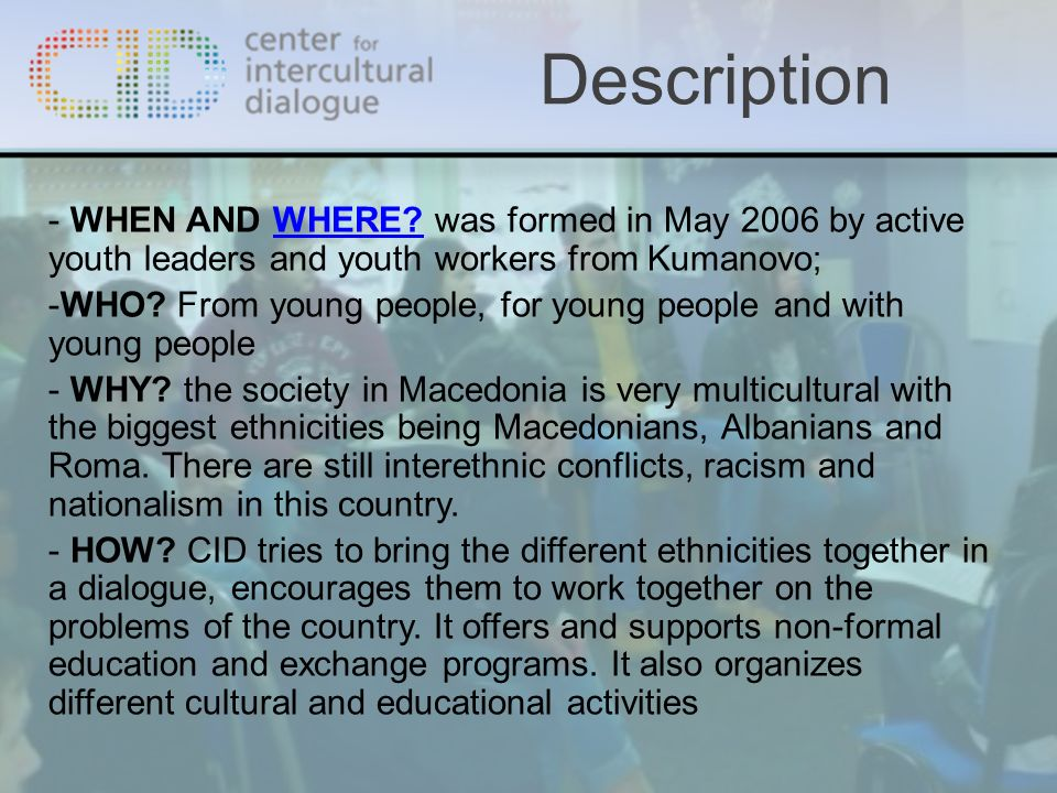 - WHEN AND WHERE? was formed in May 2006 by active youth leaders and youth workers from Kumanovo;WHERE? -WHO? From young people, for young people and
