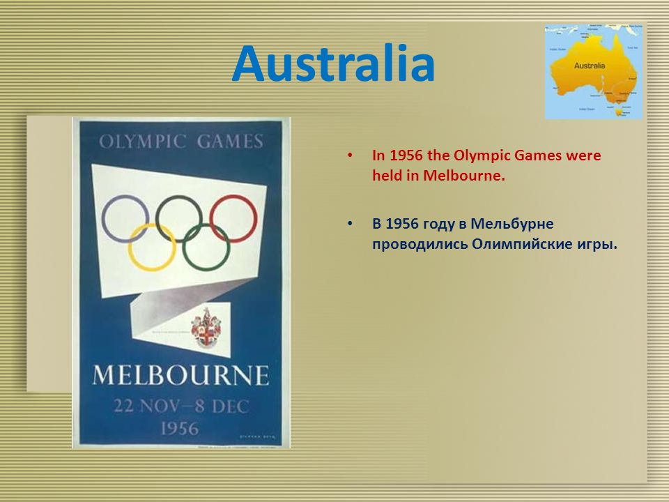 Australia In 1956 the Olympic Games were held in Melbourne.