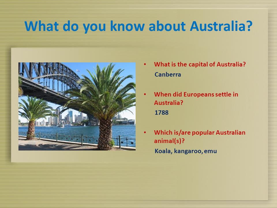 What do you know about Australia. What is the capital of Australia.