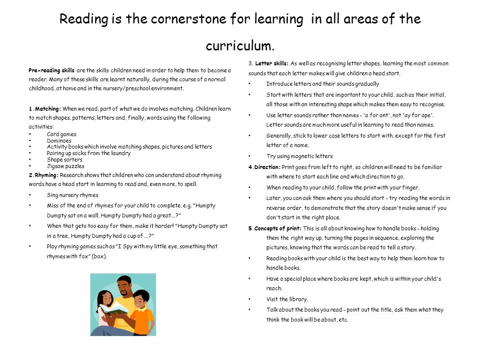 Reading is the cornerstone for learning in all areas of the curriculum.