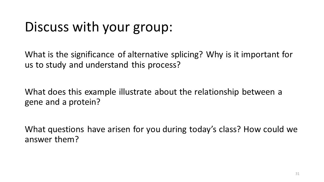 Discuss with your group: What is the significance of alternative splicing.