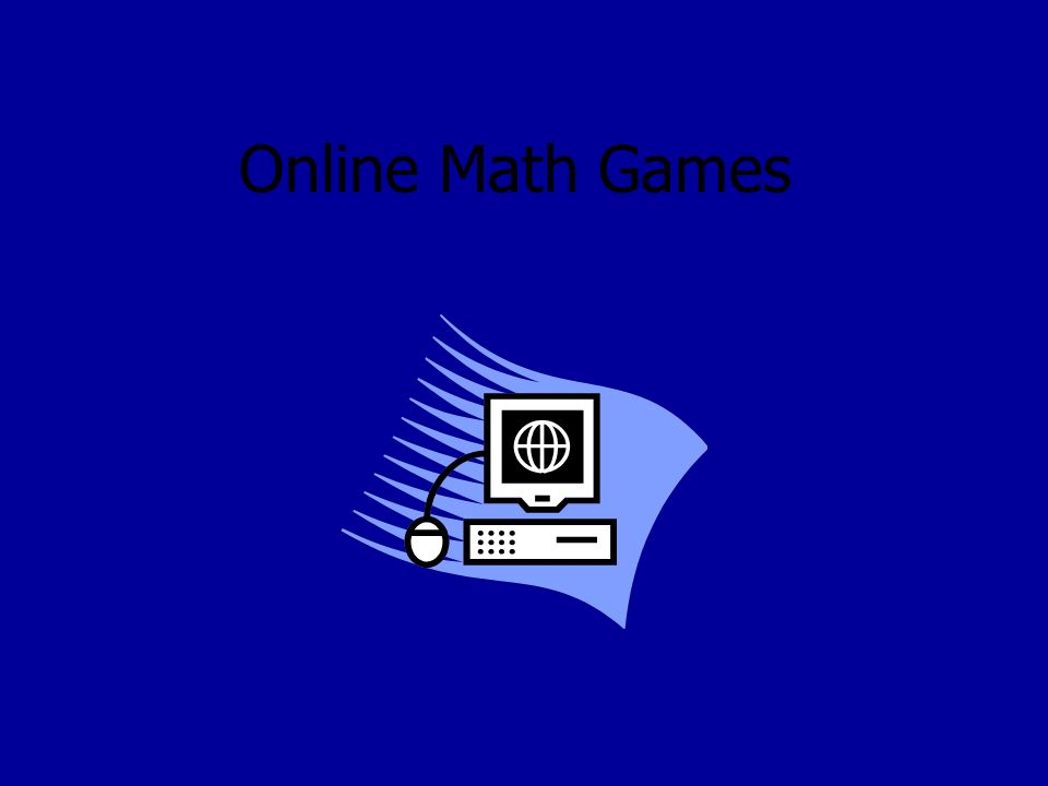 Online Math Games. What do you think about math? Do you like math ...