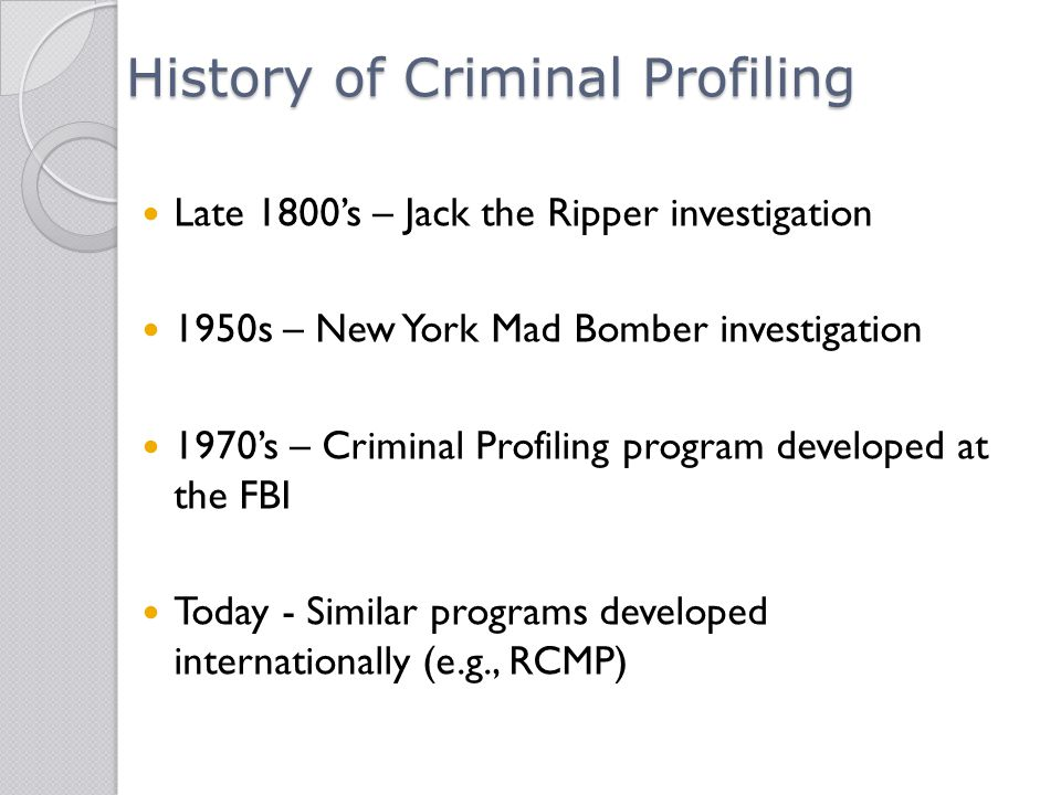 chapter criminal profiling questions from my last lecture youth 10 history of criminal profiling late 1800 s jack the ripper investigation 1950s new york mad bomber investigation 1970 s criminal profiling program