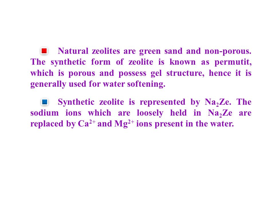 Natural zeolites are green sand and non-porous.