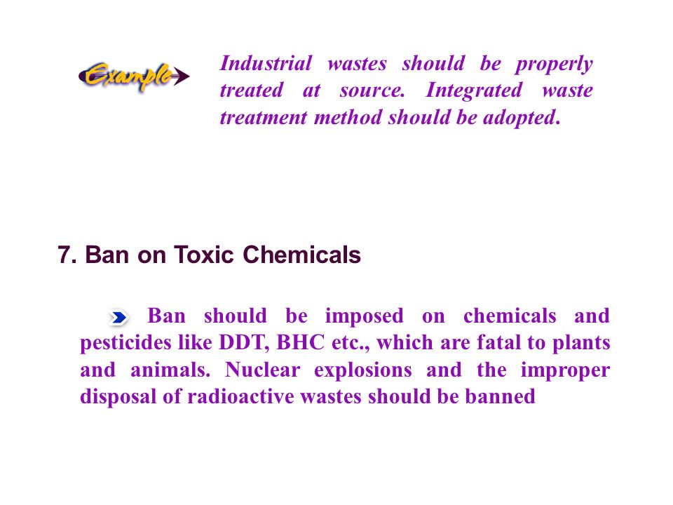 Industrial wastes should be properly treated at source.