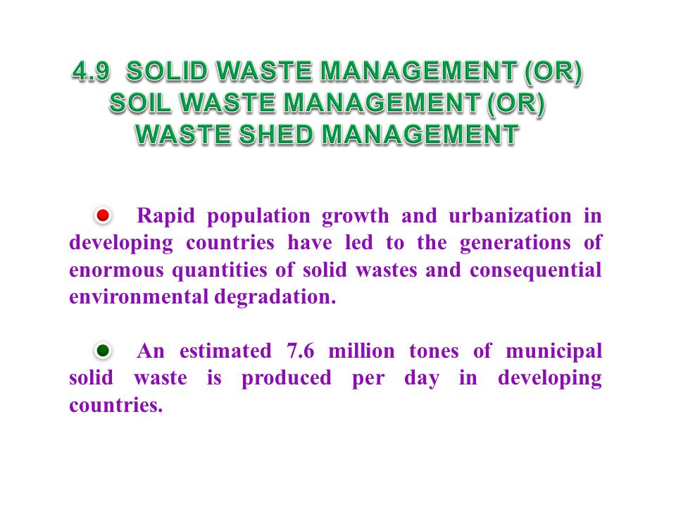 Rapid population growth and urbanization in developing countries have led to the generations of enormous quantities of solid wastes and consequential environmental degradation.