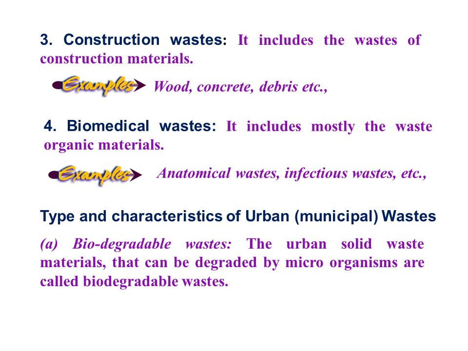 3. Construction wastes : It includes the wastes of construction materials.