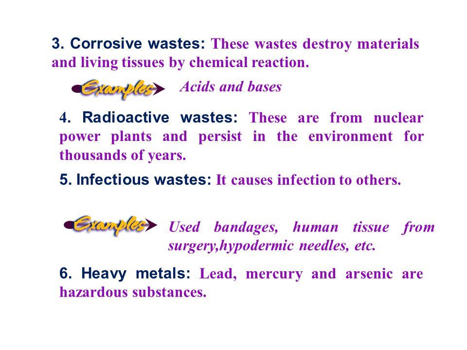 6. Heavy metals: Lead, mercury and arsenic are hazardous substances.