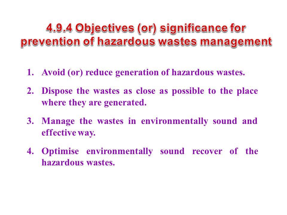 1. Avoid (or) reduce generation of hazardous wastes.