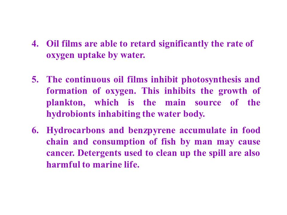 4. Oil films are able to retard significantly the rate of oxygen uptake by water.