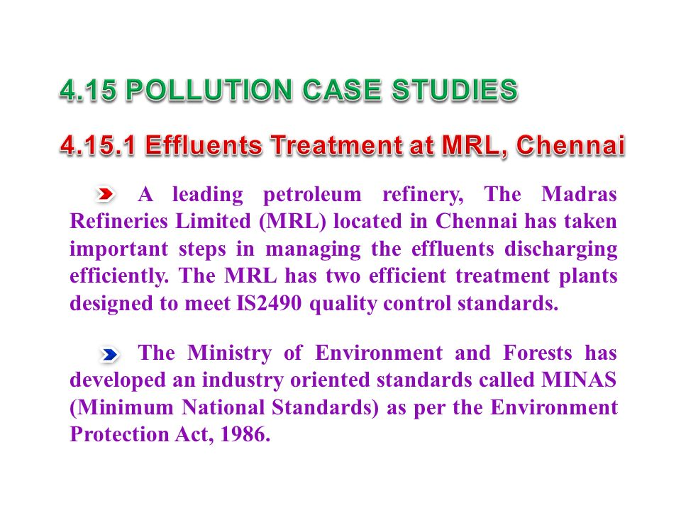 A leading petroleum refinery, The Madras Refineries Limited (MRL) located in Chennai has taken important steps in managing the effluents discharging efficiently.