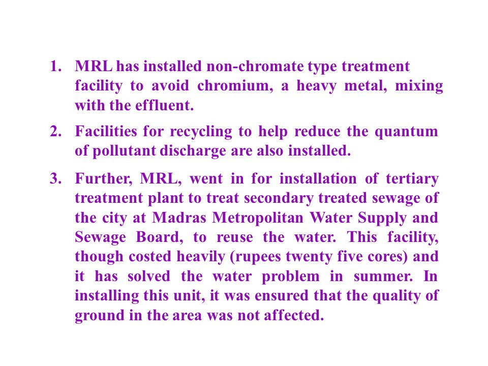 2. Facilities for recycling to help reduce the quantum of pollutant discharge are also installed.