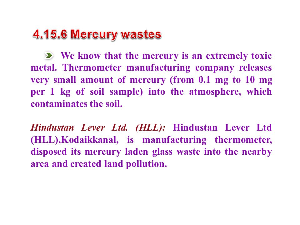 We know that the mercury is an extremely toxic metal.