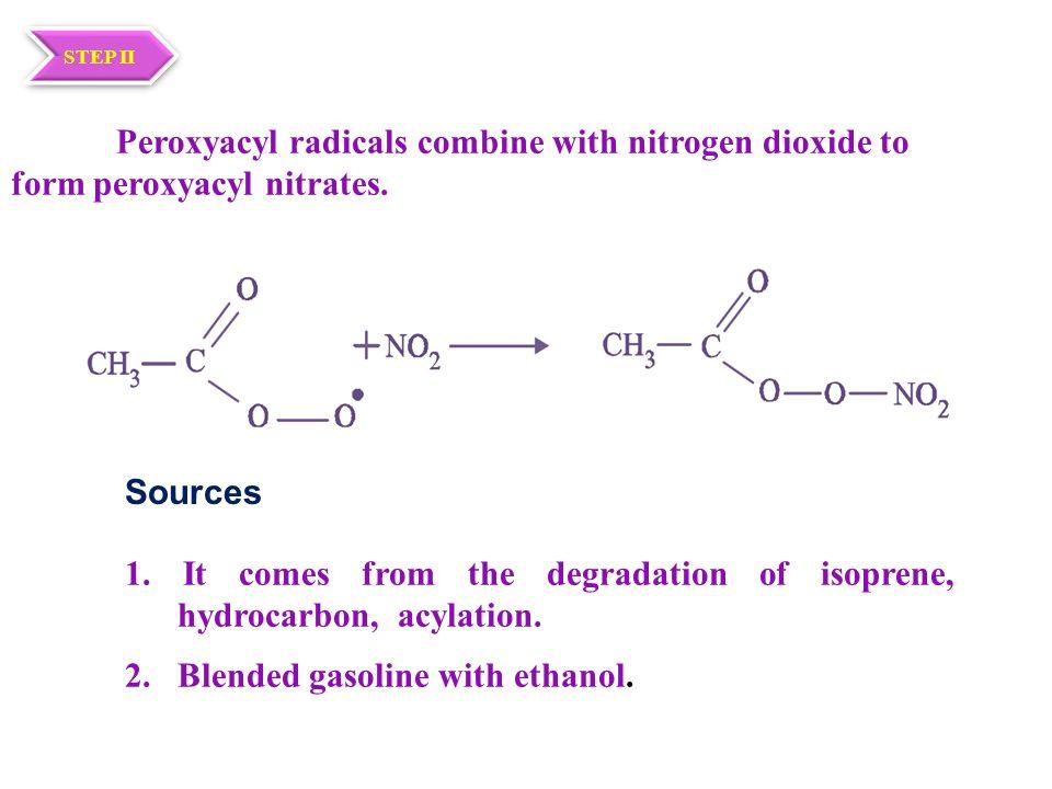 Peroxyacyl radicals combine with nitrogen dioxide to form peroxyacyl nitrates.
