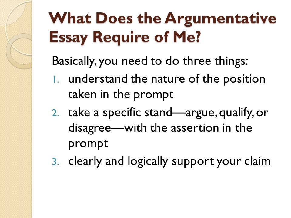 things argue essay The trouble with argumentative essays an argumentative essay might seem very easy to write at first you have a point and a counterpoint then you argue your position.