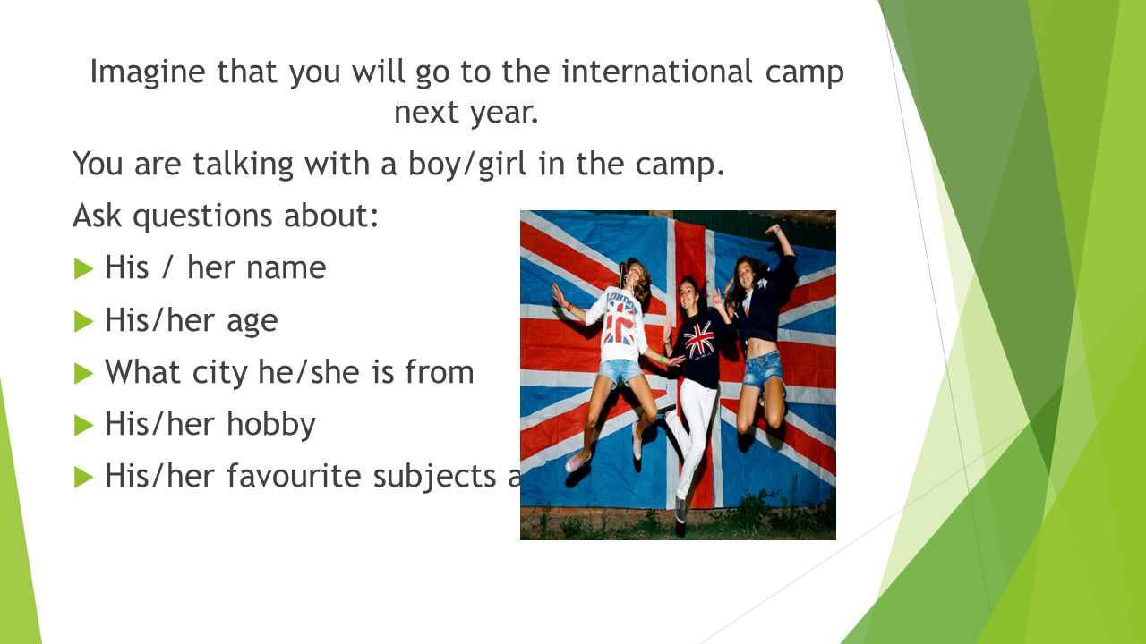 Imagine that you will go to the international camp next year.