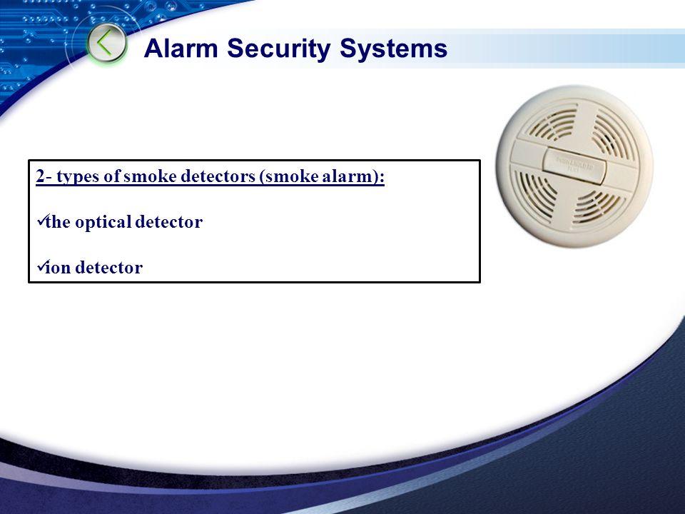 LOGO Alarm Security Systems 2- types of smoke detectors (smoke alarm): the optical detector ion detector