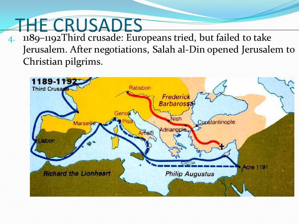 THE CRUSADES 4. 1189–1192Third crusade: Europeans tried, but failed to take Jerusalem.