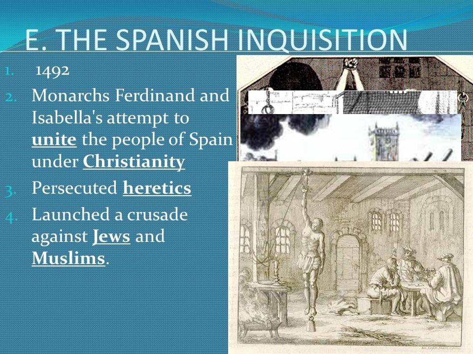 E. THE SPANISH INQUISITION 1. 1492 2.