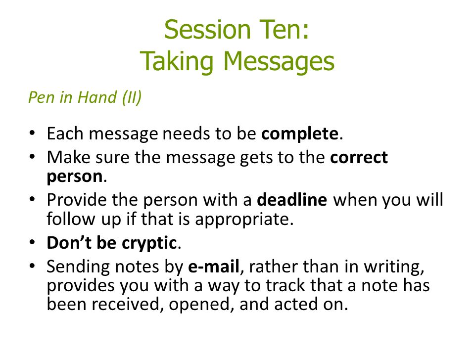 Session Ten: Taking Messages Each message needs to be complete.
