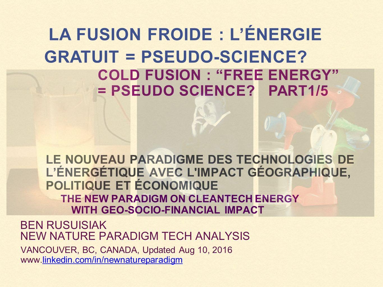 LA FUSION FROIDE : L'ÉNERGIE GRATUIT = PSEUDO-SCIENCE.