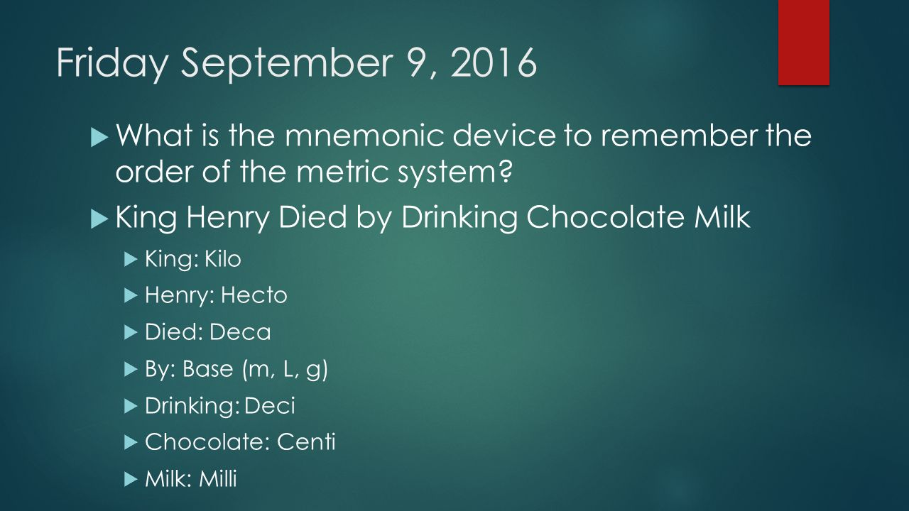 Friday September 9, 2016  What is the mnemonic device to ...