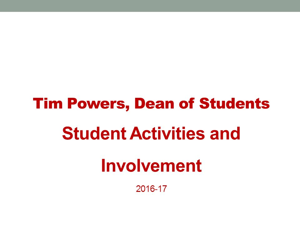 Tim Powers, Dean of Students Student Activities and Involvement 2016-17