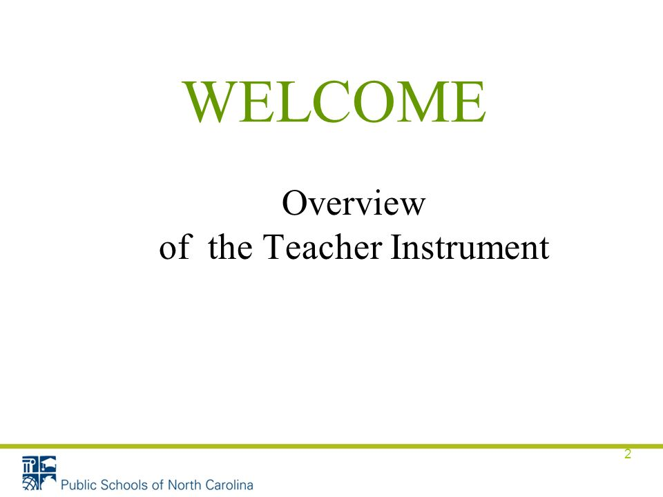 2 Overview of the Teacher Instrument WELCOME