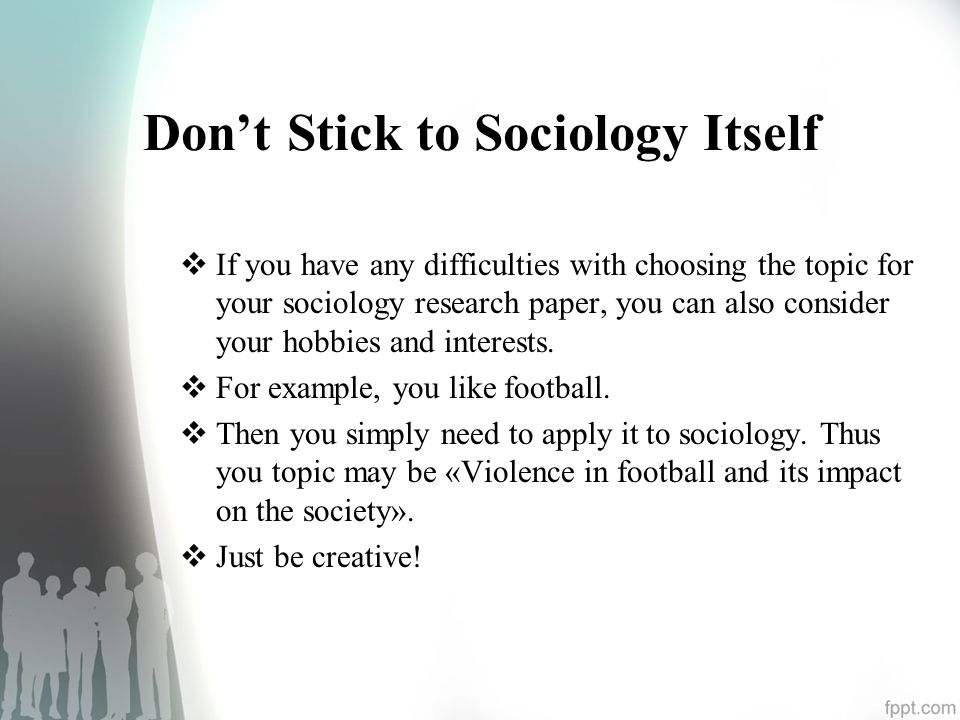 sociology research paper topics created by essay academy com  don t stick to sociology itself  if you have any difficulties choosing the