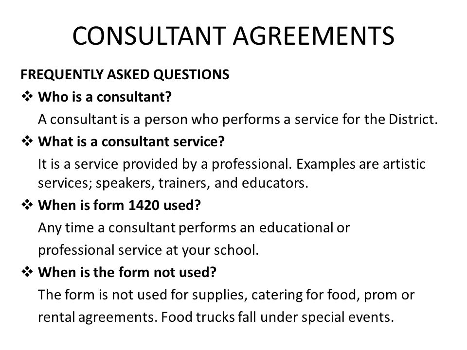 Consultant Agreement Guidelines. Consultant Agreements Frequently