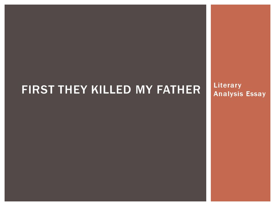 literary analysis essay first they killed my father ppt  1 literary analysis essay first they killed my father