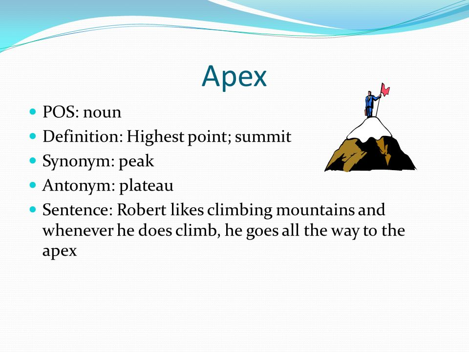 By gabe altercation pos noun definition a noisy dispute synonym 3 apex pos noun definition highest point summit synonym peak antonym plateau sentence robert likes climbing mountains and whenever he does climb platinumwayz