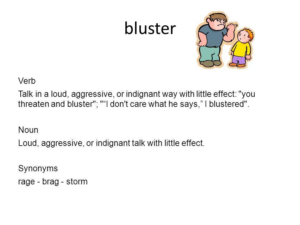 3 Bluster ...