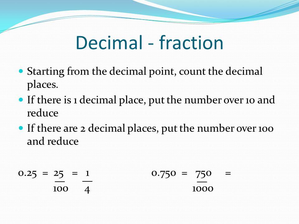 Fraction – decimal Fraction – percent Decimal – fraction Decimal ...