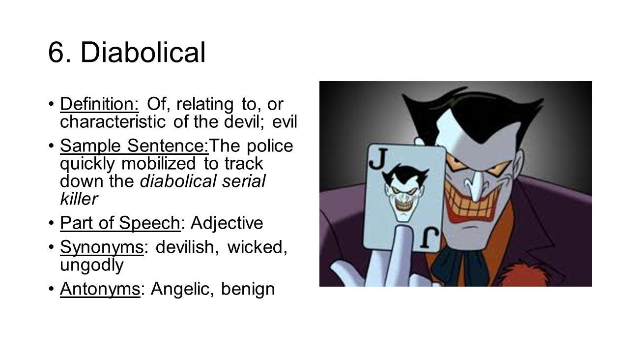 Good 7 6. Diabolical Definition: ...