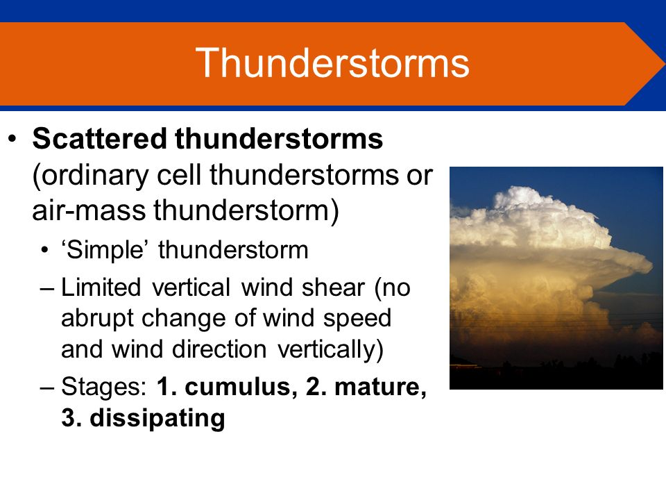 Thunderstorms and Tornadoes Chapter 14. Thunderstorm: A storm ...
