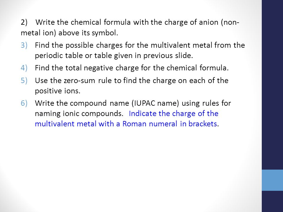 Ionic compounds nomenclature chapter 2 section 24 p74 78 2 write the chemical formula with the charge of anion non metal ion urtaz Image collections