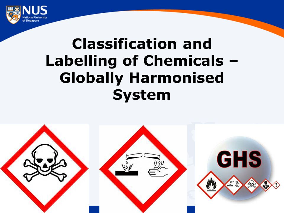 Classification and Labelling of Chemicals – Globally Harmonised System